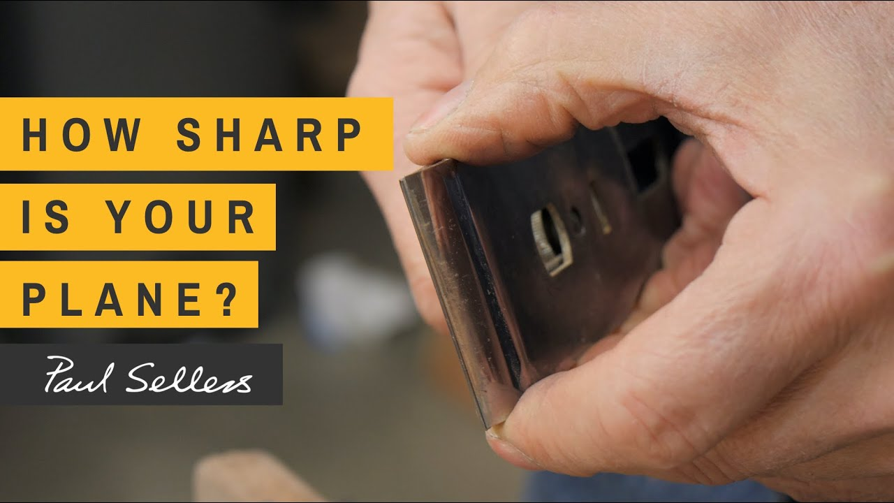 Download How Sharp is your Plane?   Paul Sellers
