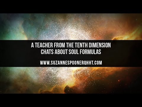 A QHHT Session By Suzanne Spooner ~ Soul Formulas And A Chat With A Teacher From The Tenth Dimension