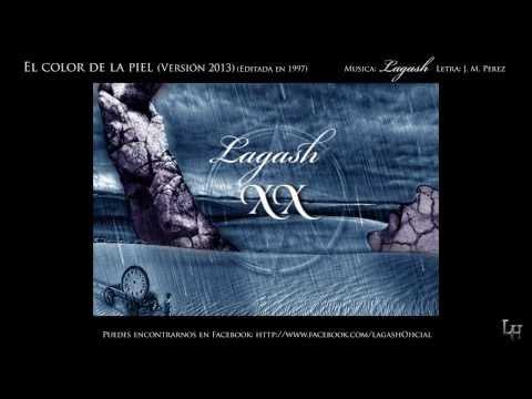 Lagash - El color de la piel (Versión 2013)