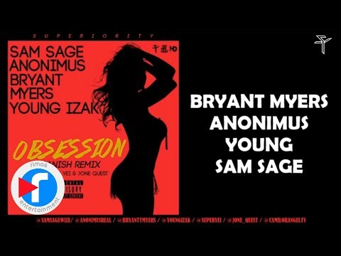 OBSESSION - Sam Sage x Anonimus x Bryant Myers x Young Izak