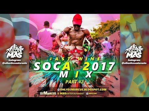 2017 FAST WINE SOCA MIX | Trinidad, Barbados, Lucian, Vincy, Grenada Soca & More