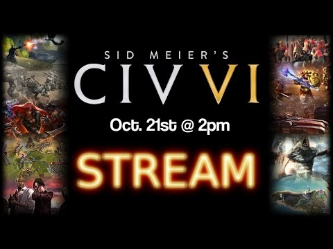Civilization VI Launch Stream (Civilization 6)