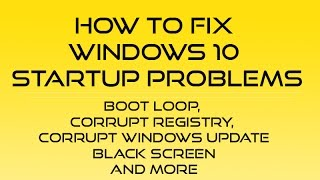 How to Fix Windows 10 Startup Problem