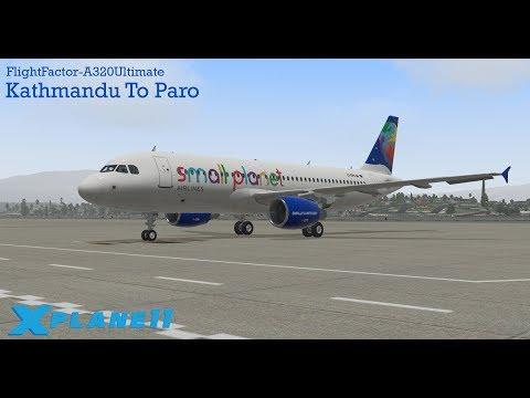 X-PLANE 11| FFA320 Ultimate | Kathmandu To Paro | with Small planet!  overshoot the runway!!
