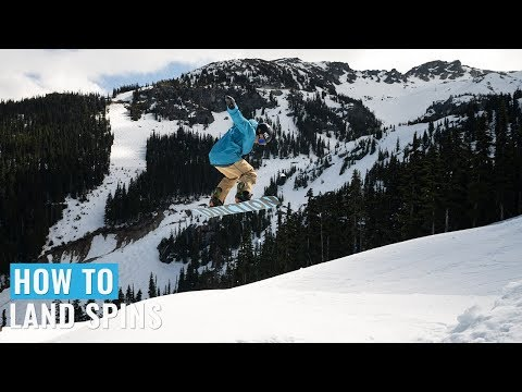 How To Land Spins On A Snowboard