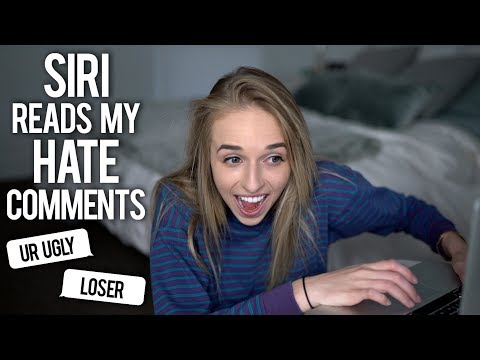 SIRI READS MY HATE COMMENTS