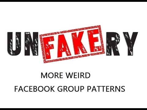 Five Minute Unfakery - More Weird Facebook Group Patterns