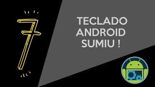 TECLADO ANDROID SUMIU - (3 FORMAS DE ARRUMAR)