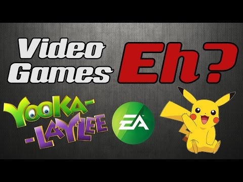 Video Games Eh? Episode 11: Yooka Laylee Announcements, Big EA Screw Up, and Some Old School Pokemon