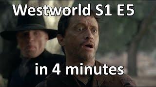 Westworld Season 1 Episode 5 in 4 minutes -- Shorter TV