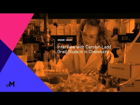 Inside UdeM - Interview with Carolyn Ladd - Grad Student in Chemistry