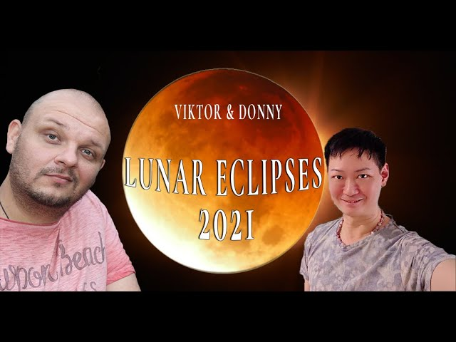 Lunar Eclipses 2021 with Viktor Donny