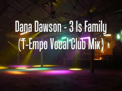 Dana Dawson - 3 Is Family (T-Empo Vocal Club Mix)