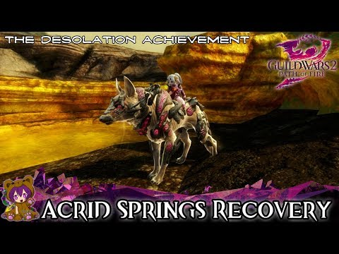 ★ Guild Wars 2 ★ - Acid Springs Recovery  (The Desolation achievement)