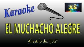 EL MUCHACHO ALEGRE -Karaoke- Arreglo JLG