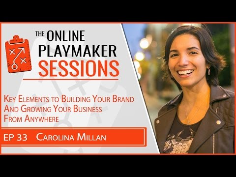 OPP33 Carolina Millan - Key Elements to Building Your Brand And Growing Your Business From Anywhere