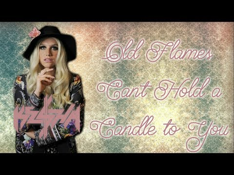 Ke$ha - Old Flames Can't Hold a Candle to You (lyrics on screen)