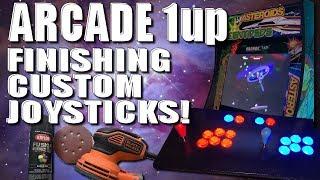 Arcade 1Up - Finishing Custom Joysticks!