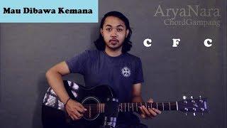 Chord Gampang (Mau Dibawa Kemana - Armada) by Arya Nara (Tutorial Gitar) Untuk Pemula