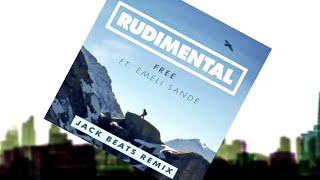 Rudimental - Free ft. Emeli Sandé (Jack Beats Remix) [Official]