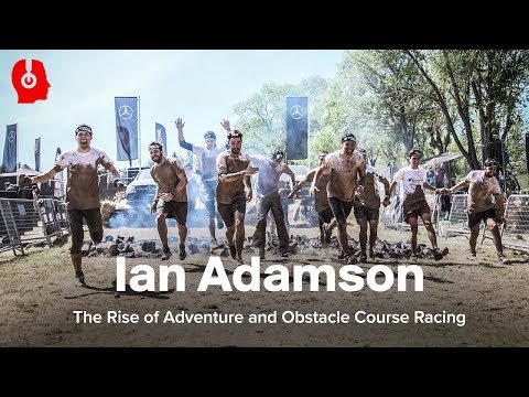 The Rise of Adventure and Obstacle Course Racing ft. Ian Adamson || Ep. 74