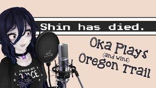 Oka Plays: THE OREGON TRAIL!