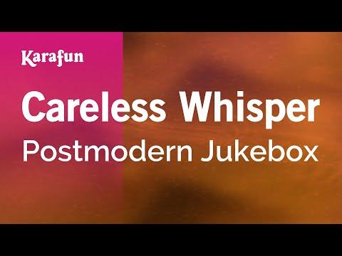 Karaoke Careless Whisper - Postmodern Jukebox *