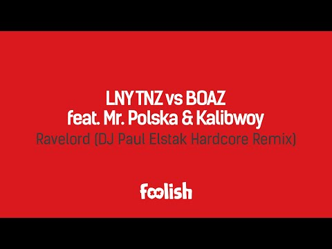 LNY TNZ vs BOAZ feat. Mr. Polska & Kalibwoy - Ravelord (DJ Paul Elstak Hardcore Remix)