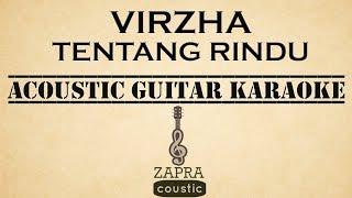Download Lagu Virzha - Tentang Rindu (Acoustic Guitar Karaoke) Mp3