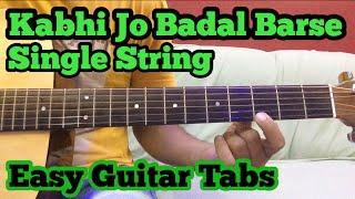 Kabhi jo baadal barse Guitar Lead/Tabs | SINGLE STRING | Arijit Singh | Jackpot | fuZaiL Xiddiqui