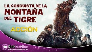 La Conquista de la Montaña del Tigre - Película Completa Doblada - Película de Acción   NetMovies