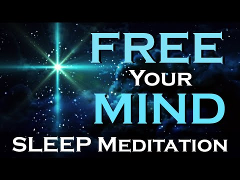 FREE Your MIND ~ SLEEP Meditation ~ Release All Negative Thoughts and Feelings