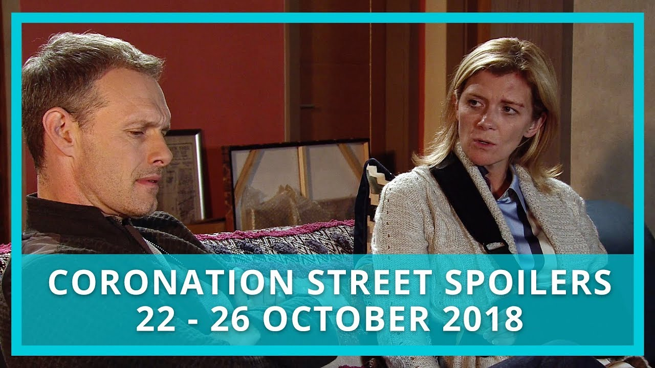 Coronation Street Spoilers | 22nd - 26th October 2018