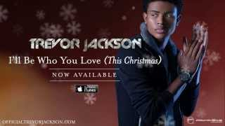 Baixar - Trevor Jackson I Ll Be Who You Love This Christmas Official Audio Grátis