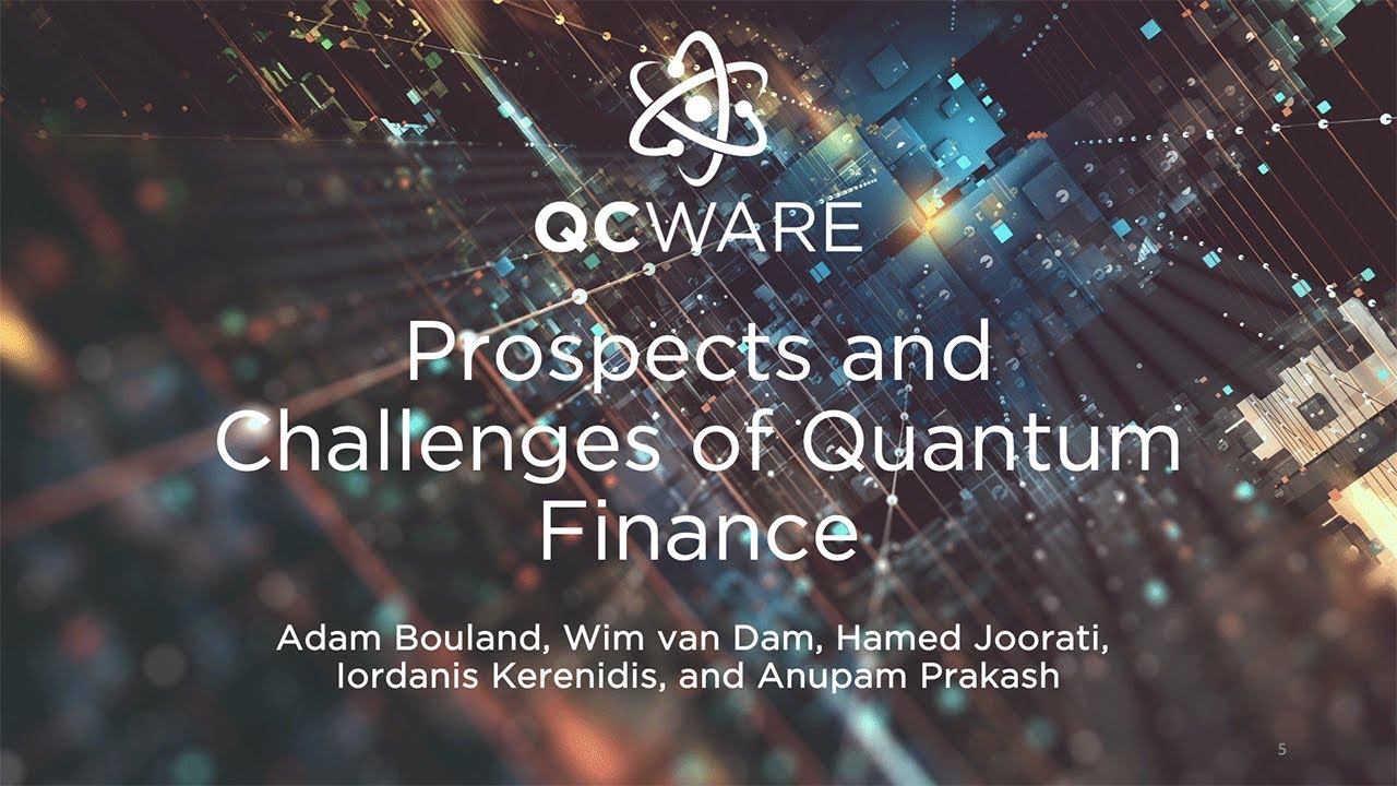 QC Ware Webinar: Prospects and Challenges of Quantum Finance