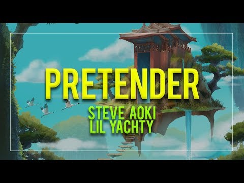 Steve Aoki - Pretender (feat. Lil Yachty & AJR) [w/ Lyrics]