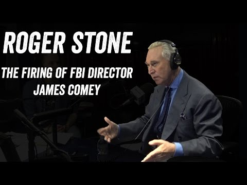 Roger Stone -- The Firing of FBI Director James Comey