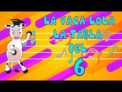 La Vaca Lola La Tabla Del 6 - Canciones Infantiles | Tablas de Multiplicar | Canti Rondas