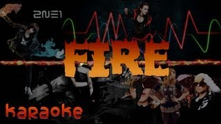 2NE1 - Fire [karaoke] Rom/Eng Version
