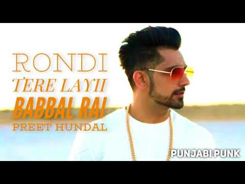 Rondi Tere Layi (FULL Video HD ) - Babbal Rai - Preet Hundal - New Punjabi Song 2017