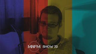 The MNFM Show # 20