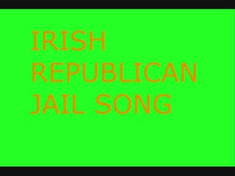 IRISH REPLUBLICAN JAIL SONG