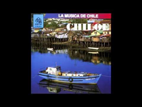 La Música De Chile, Chiloé / Varios Intérpretes / Album Completo