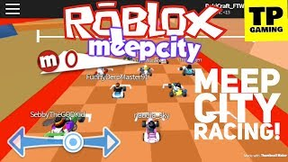 ROBLOX MEEP CITY RACING W/ FRIENDS! | RMC #4