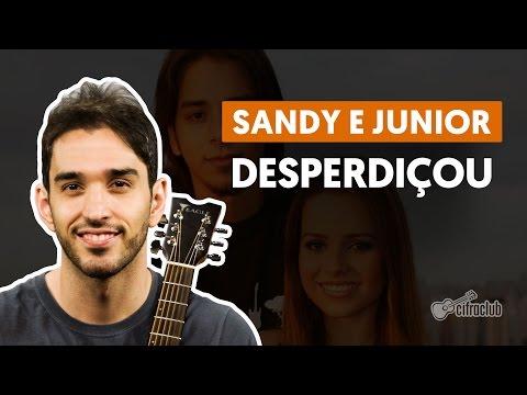 Desperdiçou - Sandy e Junior (aula de violão simplificada)