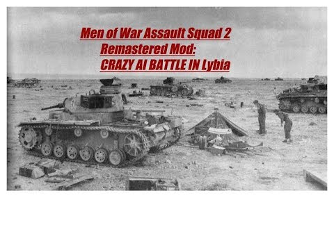 Men of War  Assault Squad 2 Remastered Mod CRAZY AI BATTLE IN LYBIA |