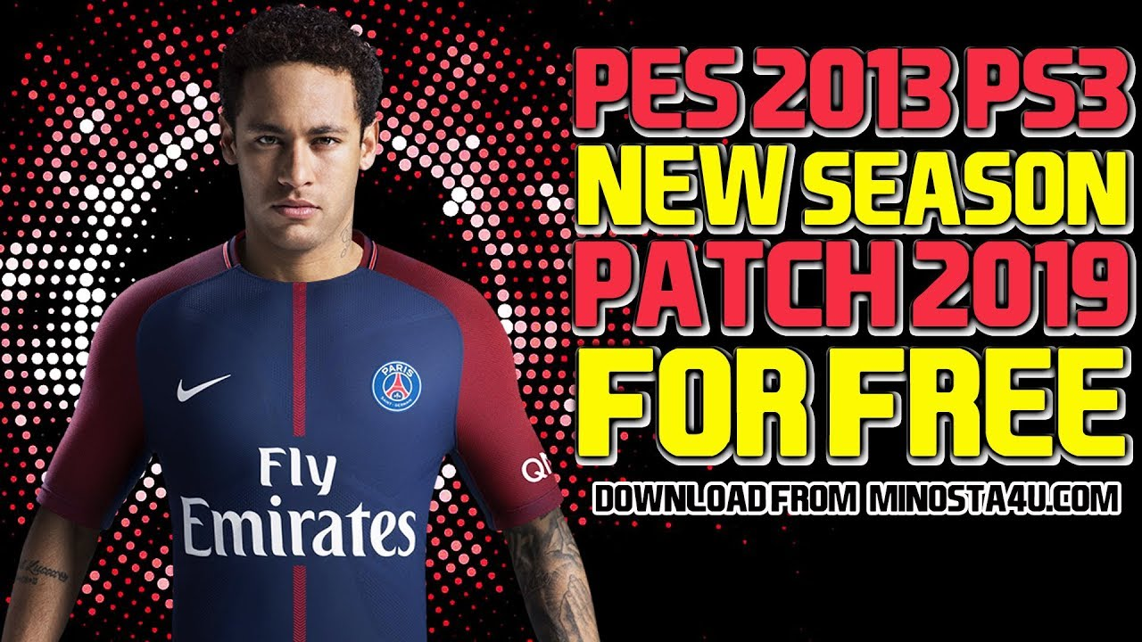 PES 2013 PS3 - NEW SEASON PATCH 2019 FOR CFW & OFW - PESEdit - PES