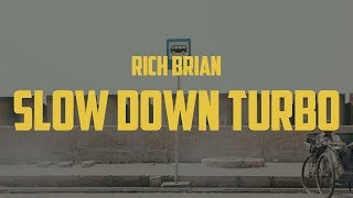 Rich Brian - Slow Down Turbo (Lyric Video)