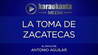 Karaokanta - Antonio Aguilar - La Toma de Zacatecas