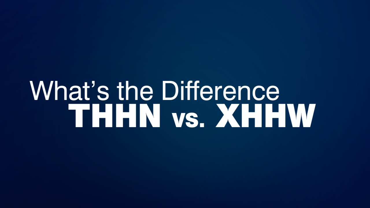 thhn vs xhhw what is the difference thhn wire xhhw wire  [ 1280 x 720 Pixel ]